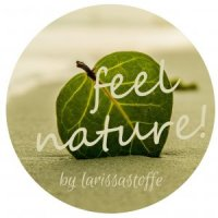 feel nature! by larissastoffe